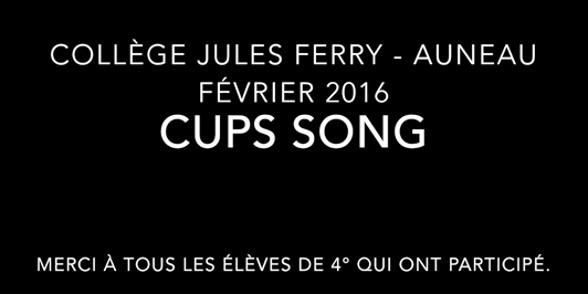 Cups song 2016 coll ge jules ferry auneau for College auneau